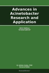 Advances in Acinetobacter Research and Application: 2013 Edition: ScholarlyBrief