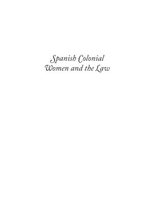 Spanish Colonial Women and the Law  English Edition  PDF