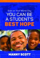Even on Your Worst Day  You Can Be a Student   s Best Hope PDF