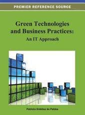 Green Technologies and Business Practices: An IT Approach: An IT Approach