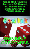 Craps And Roulette Partners 89 Percent 90 Dollars Profit System Strategy TMPC Method PDF