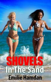 Shovels in the Sand : Lesbian Erotica Sex: (Adults Only Erotica)