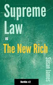 Supreme Law Is The New Rich: The Barkle Series #2