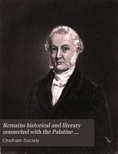 Remains historical and literary connected with the Palatine counties of Lancaster and Chester published by the Chetham Society: Volume 111
