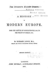 The Student's Modern Europe: A History of Modern Europe. From the Capture of Constantinople, 1453, to the Treaty of Berlin, 1878