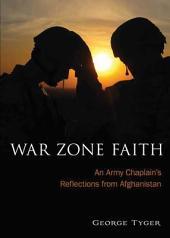 War Zone Faith: An Army Chaplain's Reflections from Afghanistan