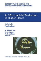 In Vitro Haploid Production in Higher Plants: Volume 2: Applications