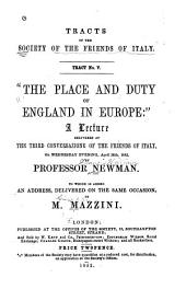 The Place and Duty of England in Europe: A Lecture Delivered at the Third Conversazione of the Friends of Italy, on Wednesday Evening, April 28th, 1852