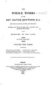 The Whole Works of the Rev. Oliver Heywood: Volume 1