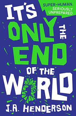 It s Only the End of the World