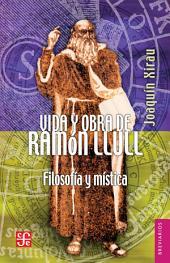 Vida y obra de Ramón Llull: Filosofía y mística