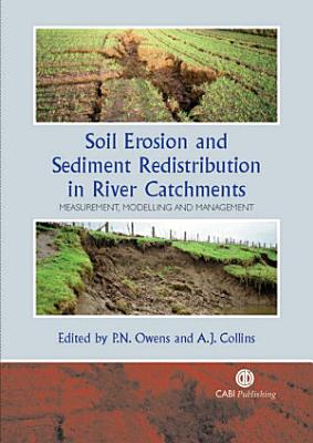 Soil Erosion and Sediment Redistribution in River Catchments PDF
