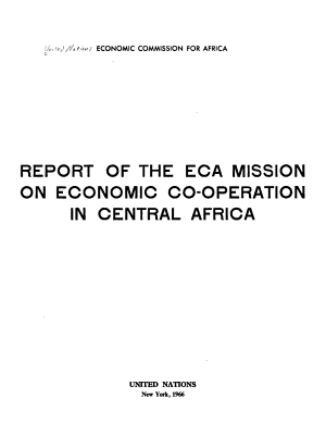 Report of the ECA mission on economic co operation in central Africa