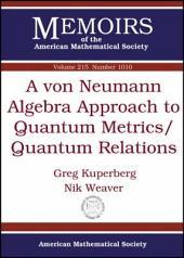 A Von Neumann Algebra Approach to Quantum Metrics