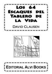 Los 64 Escaques del Tablero de la Vida: Editorial Planeta Alvi
