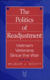 The Politics of Readjustment: Vietnam Veterans Since the War