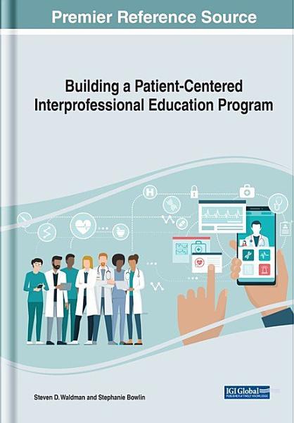 Download Building a Patient Centered Interprofessional Education Program Book
