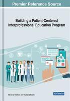 Building a Patient Centered Interprofessional Education Program PDF