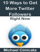 10 Ways to Get More Twitter Followers Right Now