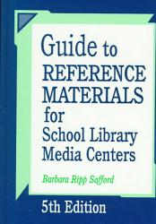 Guide To Reference Materials For School Library Media Centers Book PDF