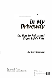 Vacationing in My Driveway  Or  How to Relax and Enjoy Life s Ride PDF