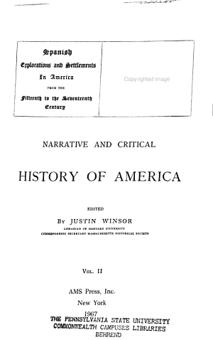 Narrative and Critical History of America: Spanish explorations and settlements in America from the fifteenth to the seventeenth century