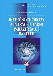 Infekční choroby a intracelulární parazitismus bakterií