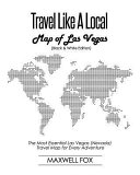 Travel Like a Local   Map of Las Vegas  Nevada   Black and White Edition   The Most Essential Las Vegas  Nevada  Travel Map for Every Adventure