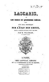 Lascaris: ou, Les Grecs du quinzième siècle, suivi d'un Essai historique sur l'état des Grecs, depuis la conquête musulmane jusqu'à nos jours