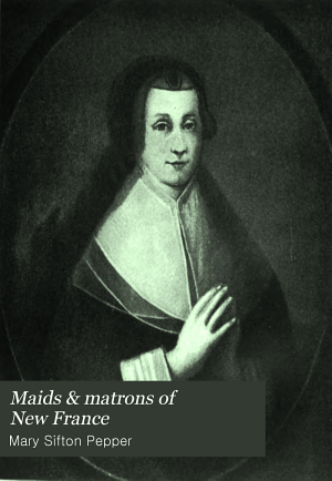 Maids   Matrons of New France PDF