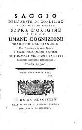 Saggio dell'abate di Condillac ... sopra l'origine delle umane cognizioni: Volume1