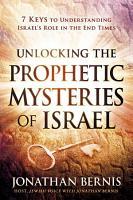 Unlocking the Prophetic Mysteries of Israel PDF