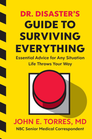 Dr  Disaster s Guide to Surviving Everything