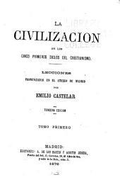 La civilizacion en los cinco primeros siglos del cristianismo: lecciones pronunciadas en el Ateneo de Madrid, Volúmenes 1-2