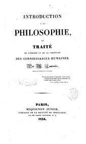 Introduction a la philosophie, ou Traité de l'origine et de la certitude des connoissances humaines par M. Laurentie, ..