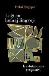 Loĝi en homaj lingvoj: la substancisma perspektivo: Lingvistiko / filozofio en Esperanto