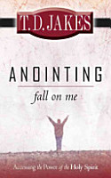 Anointing  Fall on Me PDF