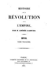 Histoire de la rèvolution et de l'empire: Empire ; T. 3, Volume10