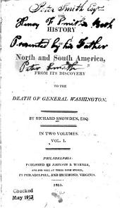 The History of North and South America: From Its Discovery to the Death of General Washington
