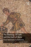 The Theology of Craft and the Craft of Work PDF