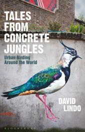 Tales from Concrete Jungles: Urban Birding Around the World