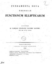 Fundamenta nova theoriae functionum ellipticarum. Auctore D. Carolo Gustavo Iacobo Iacobi ..