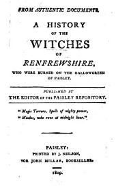 A History of the Witches of Renfrewshire: Who Were Burned on the Gallowgreen of Paisley