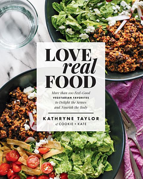 Download Love Real Food Book