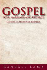 Gospel Love, Marriage and Divorce