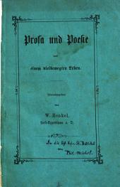 Prosa und Poesie aus einem vielbewegten Leben: (Herausgegeben von W. Henckel, Post-Expediteur a. D.)