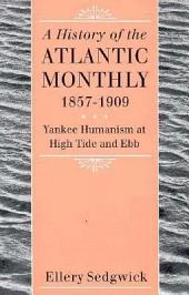 The Atlantic Monthly, 1857-1909: Yankee Humanism at High Tide and Ebb