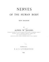 Nerves of the Human Body, with Diagrams