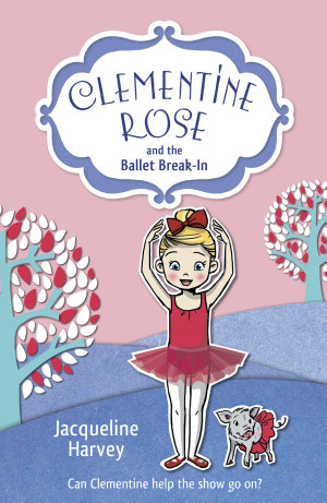 Clementine Rose and the Ballet Break in