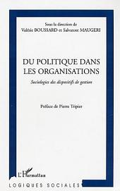 Du politique dans les organisations: Sociologies des dispositifs de gestion
